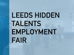 Leeds Hidden Talents Employment Fair